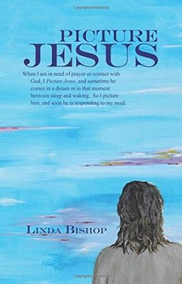 Picture Jesus  -     By: Linda Bishop