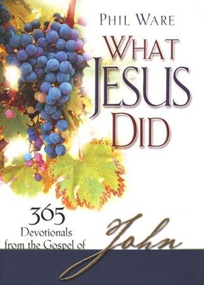 What Jesus Did  -     By: Phil Ware