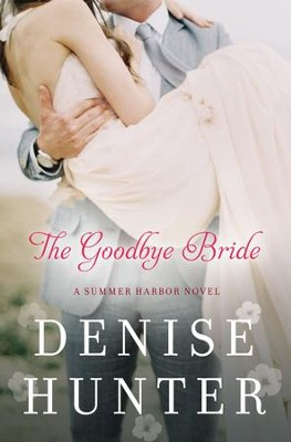 The Goodbye Bride - eBook  -     By: Denise Hunter