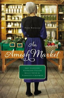 An Amish Market: Four Novellas - eBook  -     By: Amy Clipston, Kathleen Fuller, Kelly Irvin, Vannetta Chapman