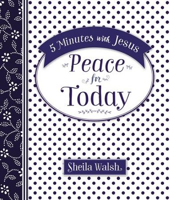 Peace for Today: 5 Mintues with Jesus--eBook   -     By: Sheila Walsh