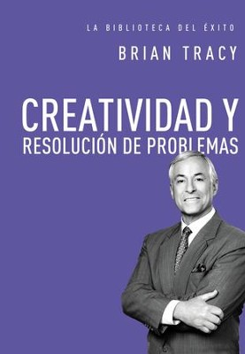 Creatividad y resolucion de problemas - eBook  -     By: Brian Tracy