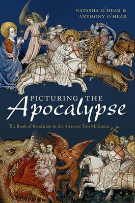 Picturing the Apocalypse: The Book of Revelation in the Arts Over Two Millennia [Paperback]  -     By: Natasha O'Hear