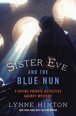 Sister Eve and the Blue Nun - eBook  -     By: Lynne Hinton