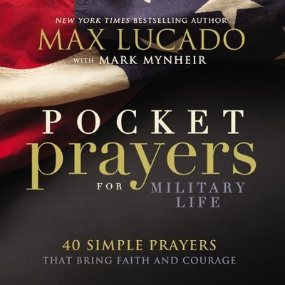 Pocket Prayers for Military Life: 40 Simple Prayers That Bring Faith and Courage - eBook  -     By: Max Lucado