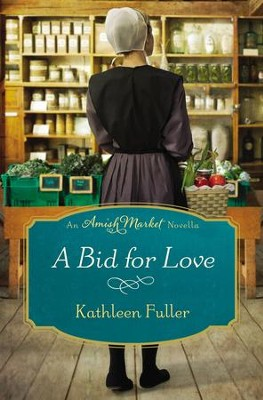 A Bid for Love: An Amish Market Novella / Digital original - eBook  -     By: Kathleen Fuller