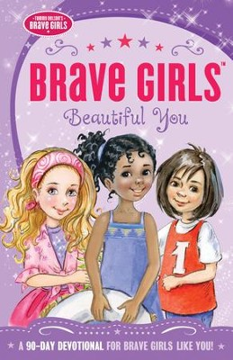 Brave Girls: Beautiful You: A 90-Day Devotional - eBook  -