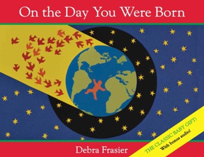 On the Day You Were Born   -     By: Debra Frasier