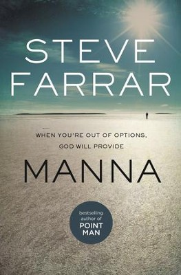 Manna: When You're Out of Options, God Will Provide - eBook  -     By: Steve Farrar