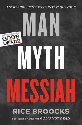 Man, Myth, Messiah: Answering History's Greatest Question - eBook  -     By: Rice Broocks