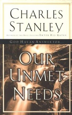 God Has an Answer for...Our Unmet Needs  -     By: Charles F. Stanley