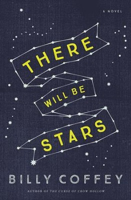 There Will Be Stars - eBook  -     By: Billy Coffey