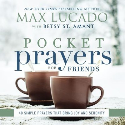 Pocket Prayers for Friends: 40 Simple Prayers That Bring Joy and Serenity - eBook  -     By: Max Lucado