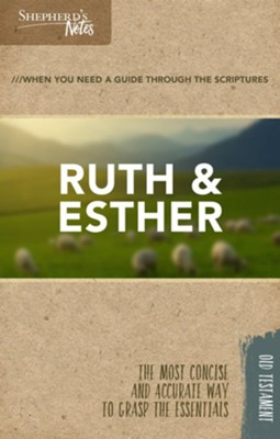 Shepherd's Notes: Ruth and Esther  -     By: Robert Lintzenich