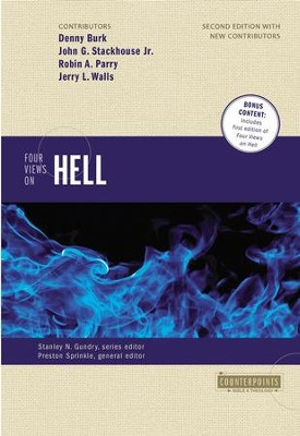 Four Views on Hell: Second Edition / Special edition - eBook  -     Edited By: Preston Sprinkle, Stanley N. Gundry     By: Denny Burk, John G. Stackhouse Jr., Robin Parry, John Walls
