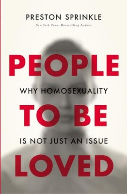 People to Be Loved: Why Homosexuality Is Not Just an Issue - eBook  -     By: Preston Sprinkle