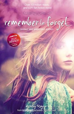 Remember to Forget, Revised and Expanded: from Wattpad sensation smilelikeniall - eBook  -     By: Ashley Royer
