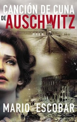 Cancion de cuna de Auschwitz - eBook  -     By: Mario Escobar