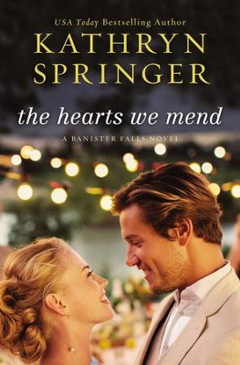 The Hearts We Mend - eBook  -     By: Kathryn Springer