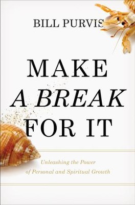 Make a Break for It: Unleashing the Power of Personal and Spiritual Growth - eBook  -     By: Willaim J. Purvis Jr.