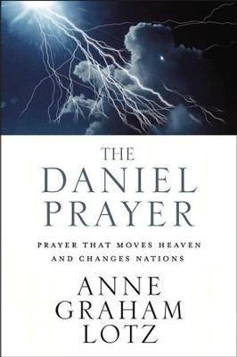 The Daniel Prayer: Prayer That Moves Heaven and Changes Nations - eBook  -     By: Anne Graham Lotz