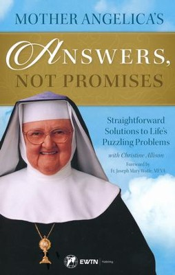 Mother Angelica's Answers, Not Promises: Straightforward Solutions to Life's Puzzling Problems  -     By: Mother Angelica, Christine Allison