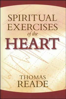 Spiritual Exercises of the Heart  -     By: Thomas Reade