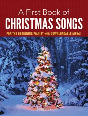 First Book of Christmas Songs For The Beginning Pianst with Downloadable MP3  -     By: Bergerac