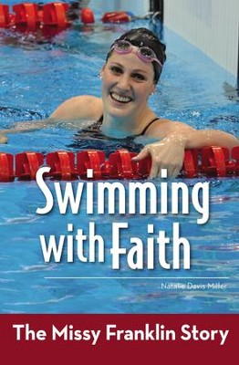 Swimming with Faith: The Missy Franklin Story - eBook  -     By: Natalie Davis Miller