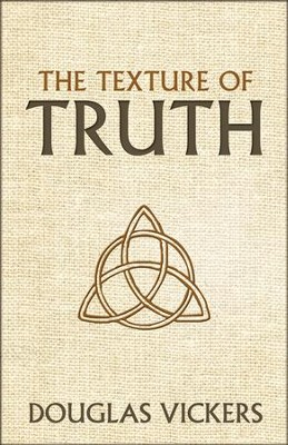 The Texture of Truth  -     By: Douglas Vickers