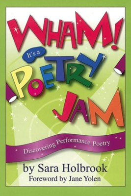 Wham! It's a Poetry Jam: Discovering Performance Poetry  -     By: Sara E. Holbrook