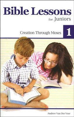 Bible Lessons for Juniors 1: Creation Through Moses  -     By: Andrew Van Der Veen