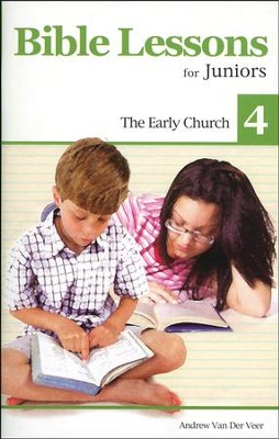 Bible Lessons for Juniors 4: The Early Church  -     By: Andrew Van Der Veer