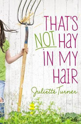 That's Not Hay in My Hair - eBook  -     By: Juliette Turner