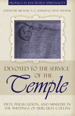 Devoted to the Service of the Temple  -     Edited By: Michael A.G. Haykin, Steve Weaver     By: Michael A.G. Haykin(Editor) & Steve Weaver(Editor)