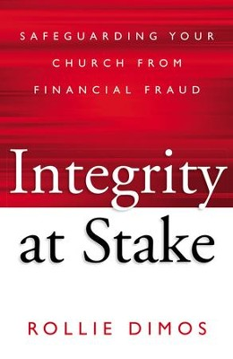 Integrity at Stake: Safeguarding Your Church from Financial Fraud - eBook  -     By: Rollie Neal Dimos