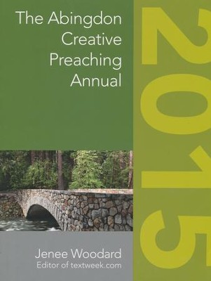 The Abingdon Creative Preaching Annual 2015  -     By: Jenee Woodard