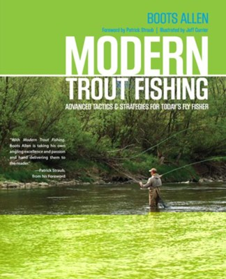 Modern Trout Fishing: Advanced Tactics and Strategies for Today's Fly Fisher  -     By: Joseph Boots Allen