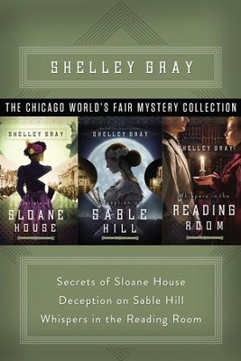 The Chicago World's Fair Mystery Collection               -     By: Shelley Gray