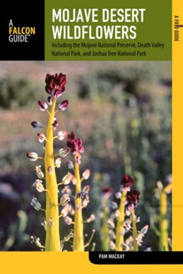 Mojave Desert Wildflowers, 2nd Edition                        -     By: Pam MacKay