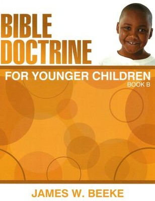 Bible Doctrine For Younger Children, Book B  -     By: James Beeke