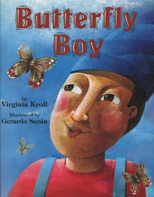 Butterfly Boy   -     By: Virginia Kroll     Illustrated By: Gerado Suzan