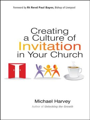 Creating a Culture of Invitation in Your Church - eBook  -     By: Michael Harvey