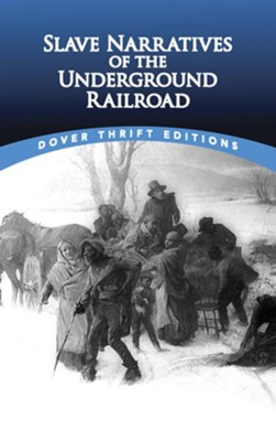 Slave Narratives of the Underground Railroad  -     By: Christine Rudisel
