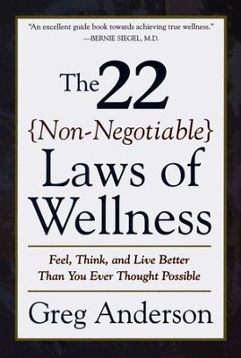 The 22 Non-Negotiable Laws of Wellness: Feel, Think, and Live Better Than You Ever Thought Possible - eBook  -     By: Greg Anderson