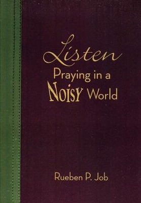 Listen: Praying in a Noisy World   -     By: Rueben P. Job
