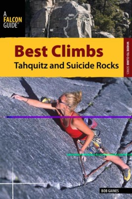 Best Climbs Tahquitz and Suicide Rocks  -     By: Bob Gaines