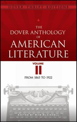 The Dover Anthology of American Literature, Volume II: From 1865 to 1922  -     By: Bob Blaisdell