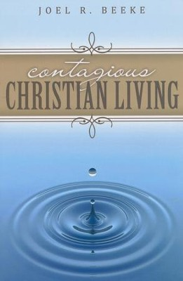 Contagious Christian Living  -     By: Joel R. Beeke