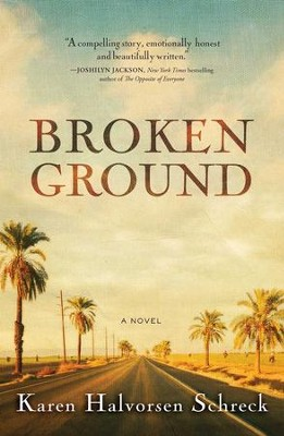 Broken Ground - eBook  -     By: Karen Halvorsen Schreck